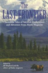 Last Frontier - Alaska Magazine, Jill Shepherd (ISBN: 9781592285686)