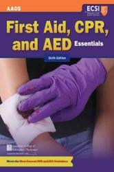 First Aid, CPR, And AED Essentials - American Academy of Orthopaedic Surgeons (AAOS), American College of Emergency Physicians (ACEP), Alton L. Thygerson (2011)