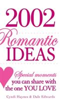 2002 Romantic Ideas: Special Moments You Can Share with the One You Love (ISBN: 9781593374549)