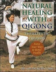 Natural Healing With Qigong - Aihan Kuhn (ISBN: 9781594390012)