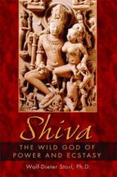 Shiva - The Wild God of Power and Ecstasy (ISBN: 9781594770142)