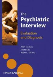 Psychiatric Interview - Allan Tasman, Jerald Kay, Robert J. Ursano (2013)