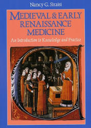 Medieval and Early Renaissance Medicine - Introduction to Knowledge and Practice (1990)