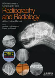 BSAVA Manual of Canine and Feline Radiography and Radiology - Fraser McConnell, Andrew Holloway (2013)