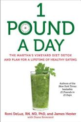 1 Pound a Day: The Martha's Vineyard Diet Detox and Plan for a Lifetime of Healthy Eating (2014)