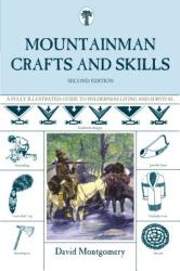 Mountainman Crafts and Skills: A Fully Illustrated Guide to Wilderness Living and Survival (ISBN: 9781599213439)