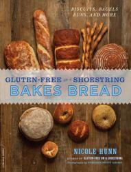 Gluten-Free on a Shoestring Bakes Bread - Nicole Hunn (2013)