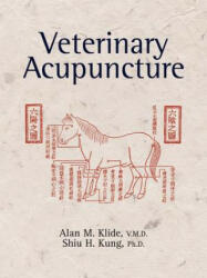 Veterinary Acupuncture - Alan M. Klide, Shiu H Kung (2002)