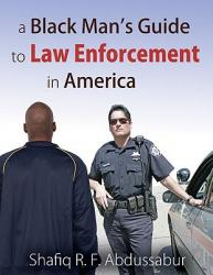 A Black Man's Guide to Law Enforcement in America (ISBN: 9781604943870)