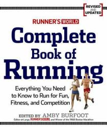 Runner's World Complete Book of Running: Everything You Need to Run for Weight Loss, Fitness, and Competition (ISBN: 9781605295794)