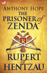 The Prisoner of Zenda & Its Sequel Rupert of Hentzau (2009)