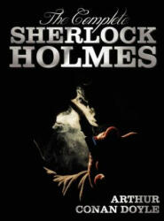The Complete Sherlock Holmes - Unabridged and Illustrated - A Study in Scarlet, the Sign of the Four, the Hound of the Baskervilles, the Valley of Fe (2012)