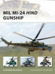 MIL Mi-24 Hind Gunship - Alexander Mladenov (ISBN: 9781846039539)