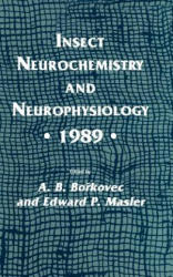Insect Neurochemistry and Neurophysiology * 1989 * - A. B. Borkovec, Edward P. Masler (1990)