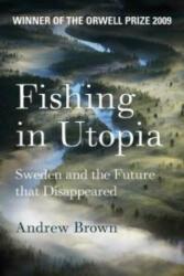 Fishing in Utopia (ISBN: 9781847080813)