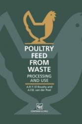 Poultry Feed from Waste - A. R. Y. El Boushy, A. F. B. van der Poel (1994)