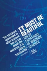 It Must be Beautiful - Great Equations of Modern Science (ISBN: 9781862075559)