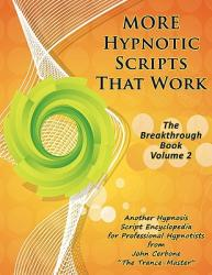 More Hypnotic Scripts That Work: The Breakthrough Book - Volume 2 (2011)