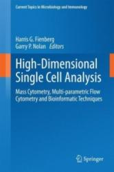 High-Dimensional Single Cell Analysis - Mass Cytometry, Multi-Parametric Flow Cytometry and Bioinformatic Techniques (2014)