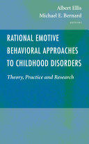 Rational Emotive Behavioral Approaches to Childhood Disorders (2005)