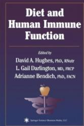 Diet and Human Immune Function - David A. Hughes, L. Gail Darlington, Adrianne Bendich (2010)