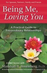Being Me, Loving You - Rosenberg, Marshall B. , PhD (ISBN: 9781892005168)