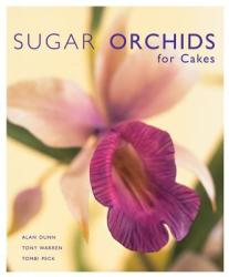 Sugar Orchids for Cakes (ISBN: 9781903992159)