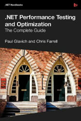 NET Performance Testing and Optimization - the Complete Guide - Chris Farrell (ISBN: 9781906434403)
