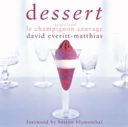 Dessert - Dessert Recipes from Le Champignon Sauvage (ISBN: 9781906650032)