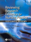 Reviewing Research Evidence for Nursing Practice - Systematic Reviews (2007)