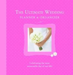 The Ultimate Wedding Planner Organizer (ISBN: 9781934386408)