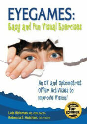 Eyegames: Easy and Fun Visual Exercises: An OT and Optometrist Offer Activities to Enhance Vision! (ISBN: 9781935567172)