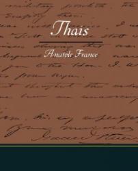 Anatole France - Thais - Anatole France (2008)