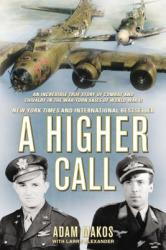 A Higher Call - Adam Makos (2014)