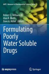 Formulating Poorly Water Soluble Drugs (2014)