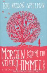 Lori Nelson Spielman: Morgen kommt ein neuer Himmel (2014)