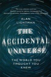 Accidental Universe - Alan P. Lightman (2014)
