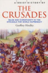 Brief History of the Crusades - Islam and Christianity in the Struggle for World Supremacy (2004)
