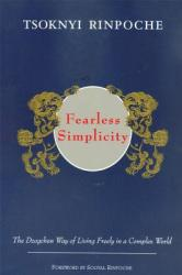 Fearless Simplicity: The Dzogchen Way of Living Freely in a Complex World (ISBN: 9789627341482)