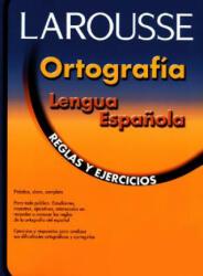 Ortografia Lengua Espanola: Reglas y Ejercicios - Larousse Bilingual Dictionaries, Alfonso Marco Romani, Larousse Editorial (ISBN: 9789706078148)