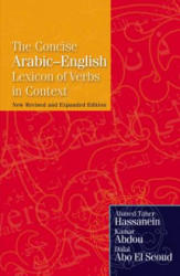 Concise Arabic-English Lexicon of Verbs in Context - Ahmed Taher Hassanein, Kamar Mostafa Abdou, Dalal Abo El Seoud (ISBN: 9789774163425)