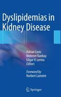 Dyslipidemias in Kidney Disease - Adrian Covic, Mehmet Kanbay, Edgar V. Lerma (2014)