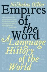 Empires of the Word - Nicholas Ostler (ISBN: 9780060935726)