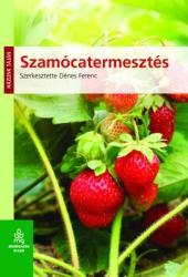 Szamócatermesztés (ISBN: 9789632866062)