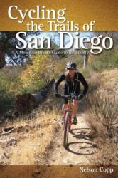 Cycling the Trails of San Diego: A Mountain Biker's Guide to the County (2010)