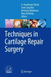 Techniques in Cartilage Repair Surgery - A. Ananthram Shetty, Seok-Jung Kim, Norimasa Nakamura, Mats Brittberg (2014)