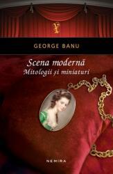 Scena modernă. Mitologii și miniaturi (2014)