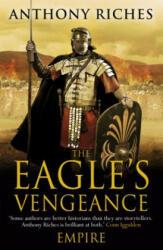 Eagle's Vengeance: Empire VI - Anthony Riches (2014)