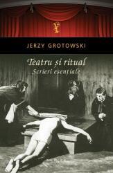 Teatru și ritual. Scrieri esențiale (2014)