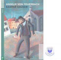 VON FEUERBACH, ANSELM - KASPAR HAUSER + CD (2014)